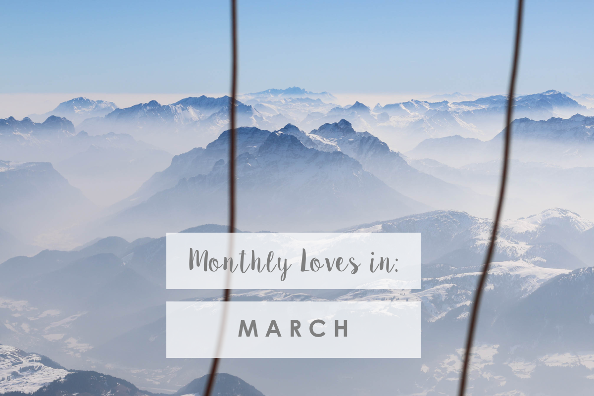 Monthly Loves in: March