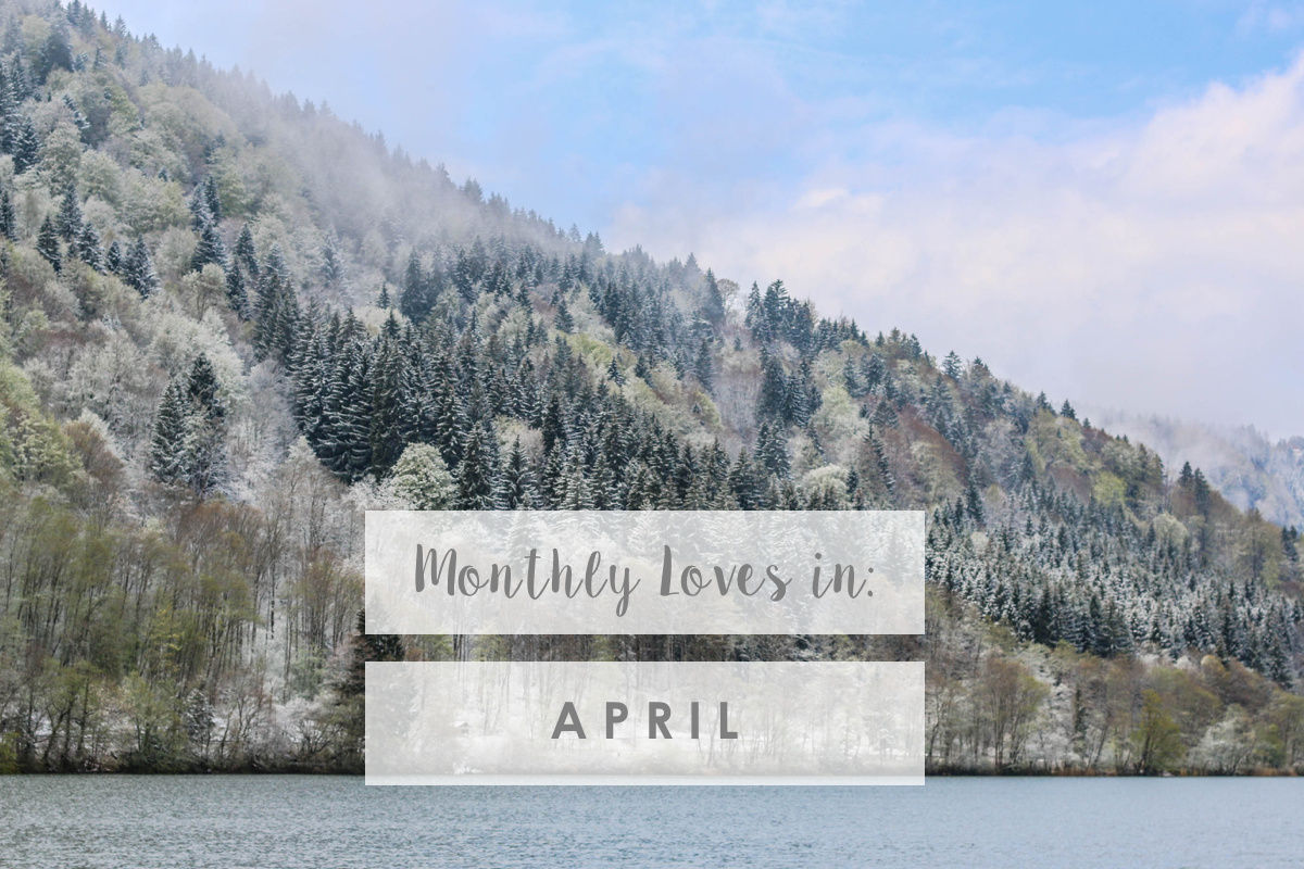 Monthly Loves in: April