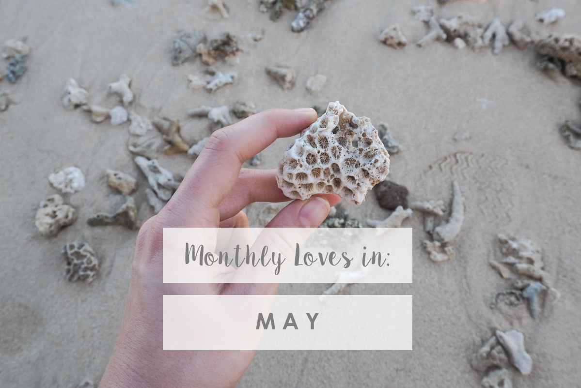 Monthly Loves in: May