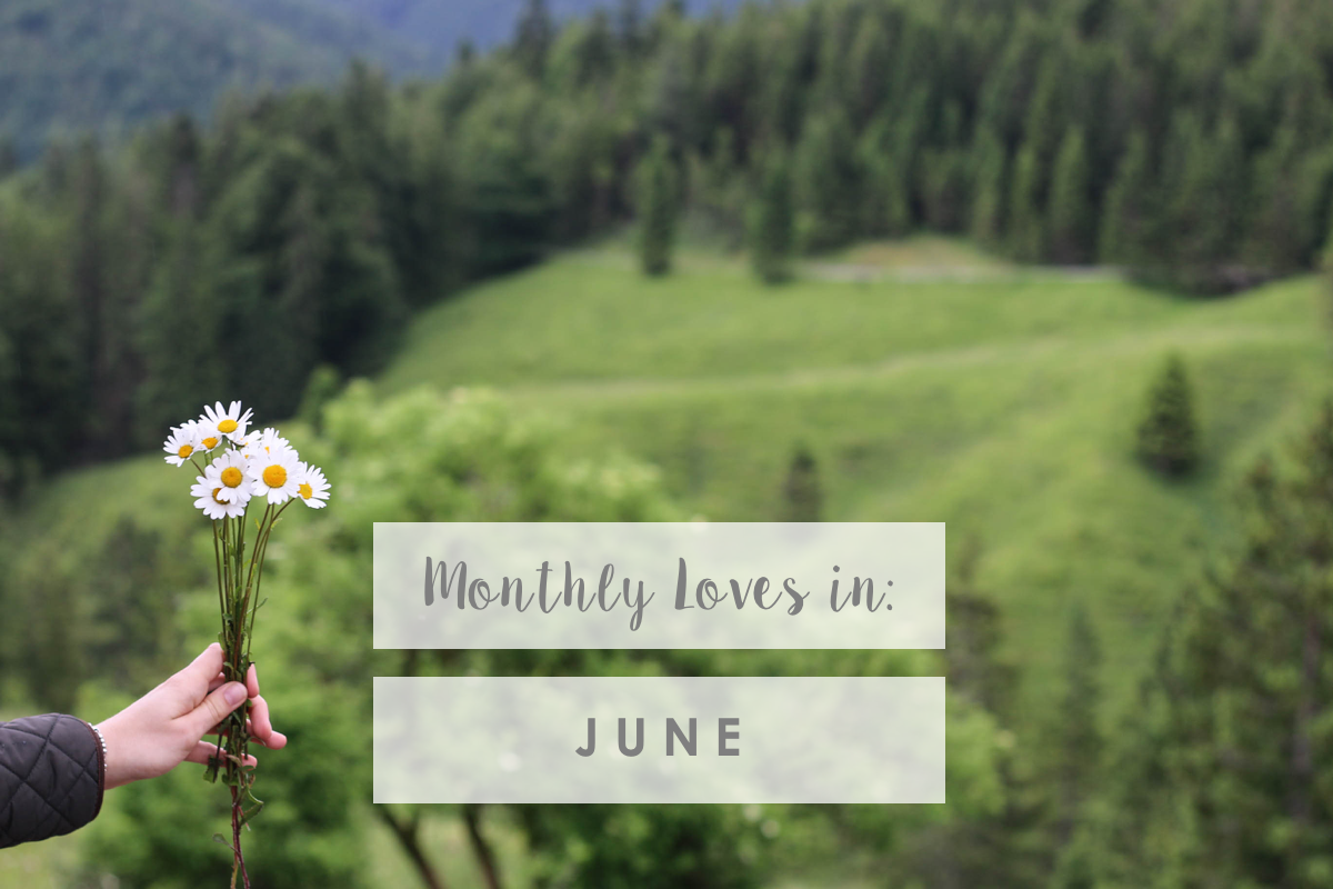 Monthly Loves in: June